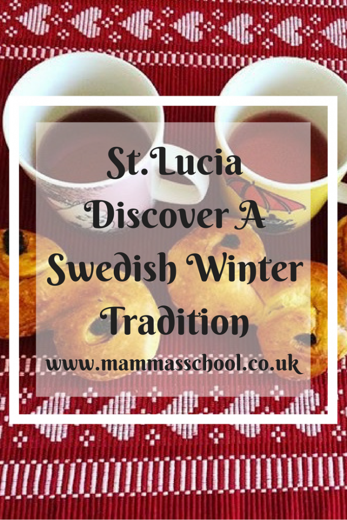 St.Lucia Discover a Swedish Winter Tradition, St.Lucia, Sweden, Swedish Culture, Swedish traditions, www.mammasschool.co.uk