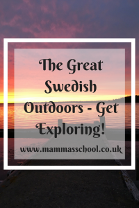 The great Swedish outdoors, exploring Sweden, Sweden outdoors, www.mammasschool.co.uk