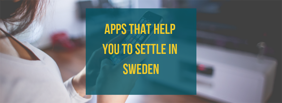 Apps that help you to settle in Sweden