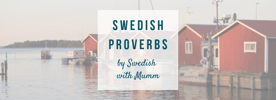 Tales of the devil, snow and suspenders – The Magic of  Swedish Proverbs